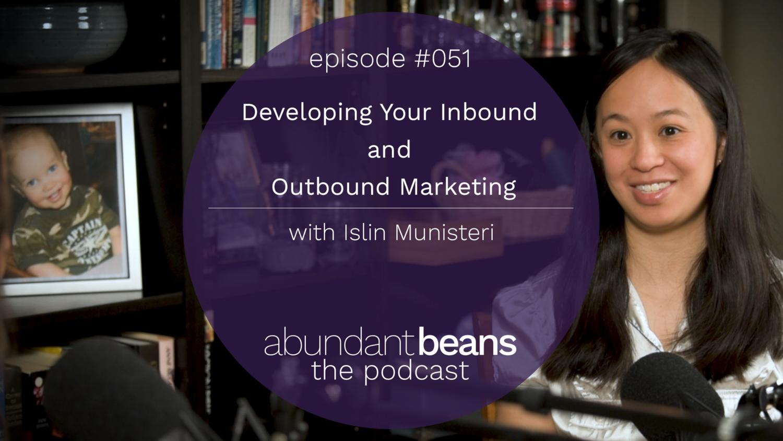 51 Abundant Beans Podcast Inbound Outbound Marketing Islin Munisteri